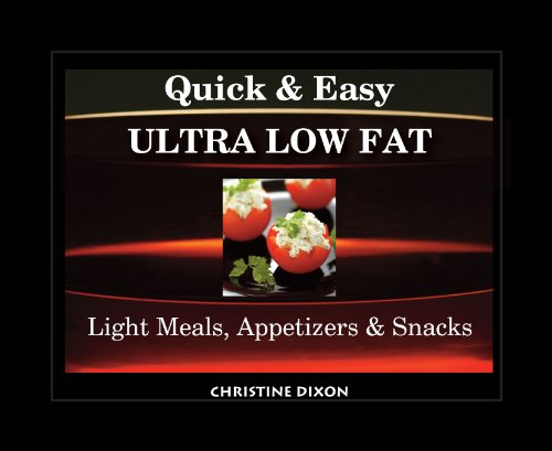 Quick & Easy Ultra Low Fat Light Meals, Appetizers & Snacks