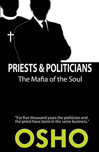 Priests and Politicians: The Mafia of the Soul (Spiritually Incorrect#174;)