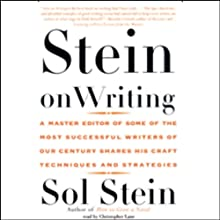 Stein on Writing: A Master Editor Shares His Craft, Techniques, and Strategies (       UNABRIDGED) by Sol Stein Narrated by Christopher Lane