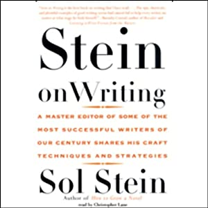 Stein on Writing: A Master Editor Shares His Craft, Techniques, and Strategies | [Sol Stein]