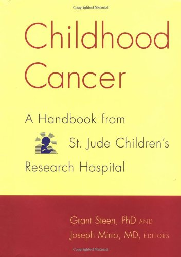 Childhood Cancer: A Handbook From St. Jude Children's Research Hospital