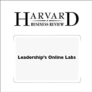Leadership's Online Labs (Harvard Business Review) Periodical