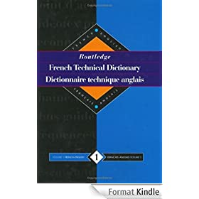 Routledge French Technical Dictionary: Volume 1 French-English/francais-anglais