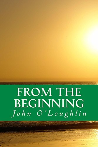 John O'Loughlin - From the Beginning: Early Poetry & Prose (English Edition)