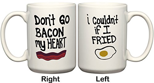 Don'T Go Bacon My Heart - I Wouldn'T If I Fried 11 Or 15 Oz - 1 Mug With 2 Different Designs On Front & Back By Beegeetees (15 Oz)