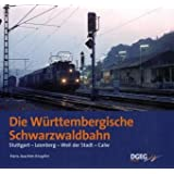 Die Württembergische Schwarzwaldbahn: Stuttgart - Leonberg - Weil der Stadt - Calw