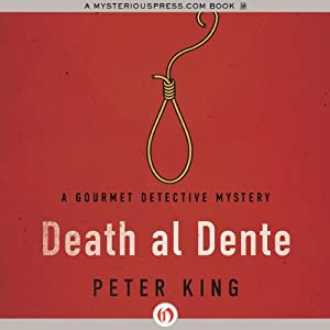Death al Dente: Gourmet Detective Mysteries | [Peter King]