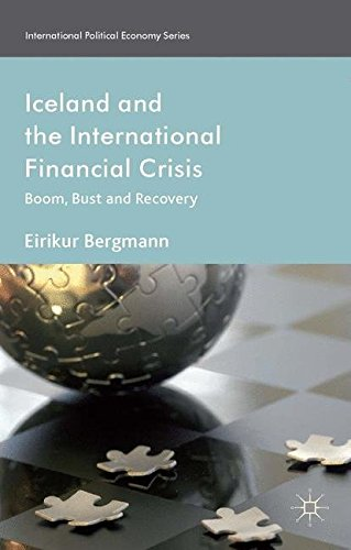 Iceland and the International Financial Crisis: Boom, Bust and Recovery (International Political Economy Series)