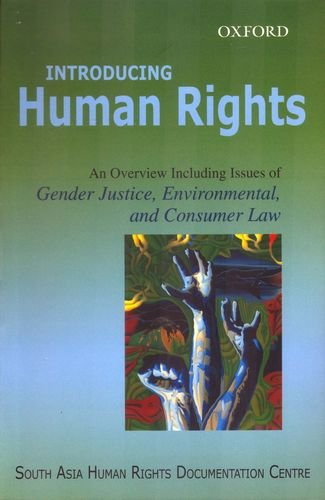 Introducing Human Rights: An Overview Including Issues of Gender Justice, Environmental and Consumer Law
