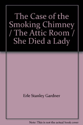 The Case of the Smoking Chimney / The Attic Room / She Died a Lady (The Case Of The Smoking Chimney compare prices)