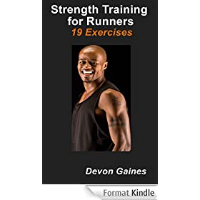 Strength Training for Runners: 19 Exercises - Strength Training for Runners: Women, Men, Seniors and All (English Edition)