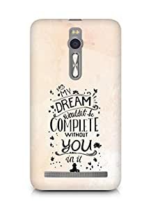 AMEZ my dream wouldnt have been complete without you Back Cover For Asus Zenfone 2