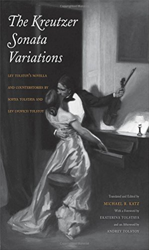 The Kreutzer Sonata Variations: Lev Tolstoy's Novella and Counterstories by Sofiya Tolstaya and Lev Lvovich Tolstoy
