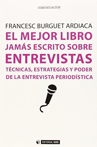 Mejor libro jamás escrito sobre entrevistas,El (Manuales)