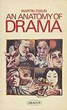 An Anatomy Of Drama (0349111731) by Martin Esslin