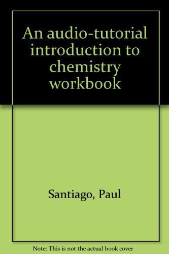 An Audio-Tutorial Introduction to Chemistry Workbook