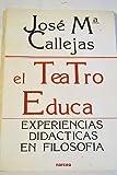 img - for El teatro educa : experiencias didacticas en filosofia book / textbook / text book