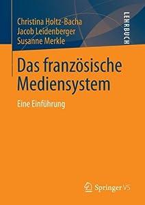 Das franzosische Mediensystem: Eine Einfuhrung (German Edition)