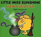 Roger Hargreaves Little Miss Sunshine and the Wicked Witch (Mr. Men & Little Miss Magic)