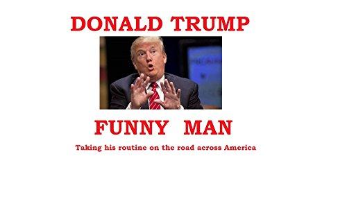 donald-trump-funny-man-comical-photo-study-english-edition