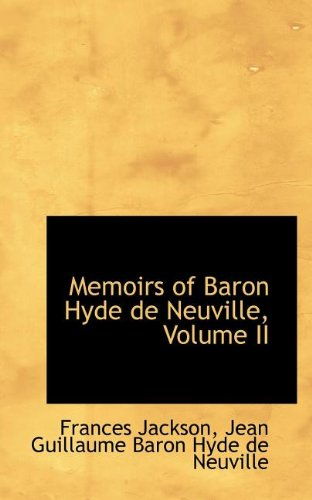 Memoirs of Baron Hyde de Neuville, Volume II