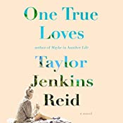 One True Loves | [Taylor Jenkins Reid]