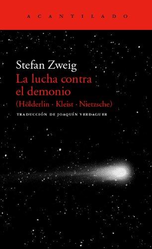 La Lucha Contra El Demonio. Hölderlin - Kleist - Nietzsche (El Acantilado)