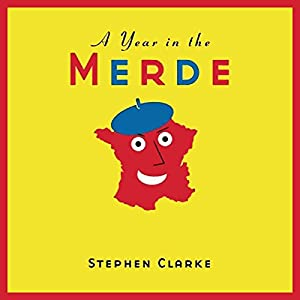 A Year in the Merde Audiobook