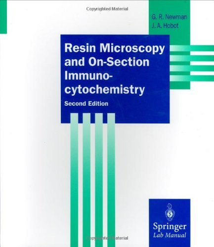 Resin Microscopy And On-Section Immunocytochemistry (Springer Lab Manuals)