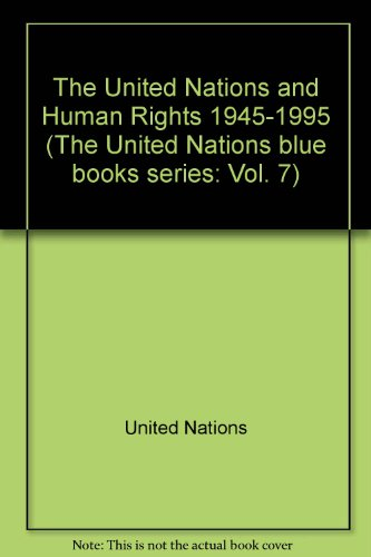 The United Nations and Human Rights 1945-1995 (United Nations Blue Book)