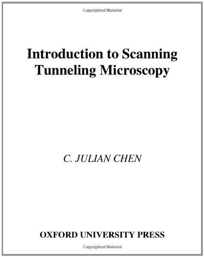 Introduction To Scanning Tunneling Microscopy (Oxford Series In Optical & Imaging Sciences)