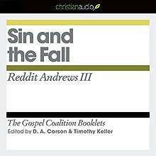 Sin and the Fall: The Gospel Coalition Audio Booklets | Livre audio Auteur(s) : Reddit Andrews III Narrateur(s) : Ben Hunter