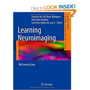 Learning Neuroimaging: 100 Essential Cases (Learning Imaging)