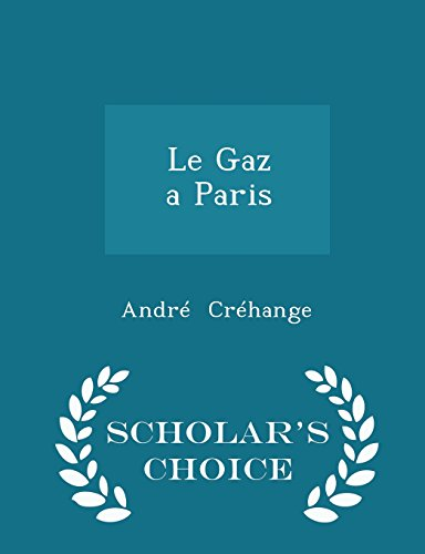 Le Gaz aParis - Scholar's Choice Edition