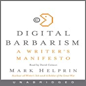 Digital Barbarism: A Writer's Manifesto | [Mark Helprin]