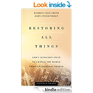 Restoring All Things: God's Audacious Plan to Change the World through