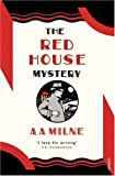 The Red House Mystery (Vintage Classics) (009952127X) by Milne, A. A.
