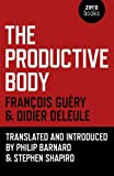 img - for The Productive Body by Deleule, Didier, Gu ry, Fran ois (2014) Paperback book / textbook / text book