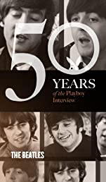 The Beatles: The Playboy Interview (50 Years of the Playboy Interview)