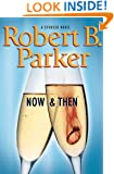 Now and Then (The Spenser Series Book 35)