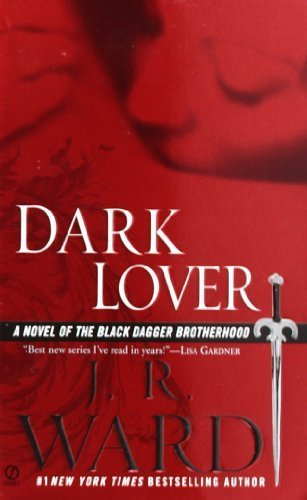 Dark Lover (Black Dagger Brotherhood, Book 1) By Ward, J.R. (2005) Mass Market Paperback