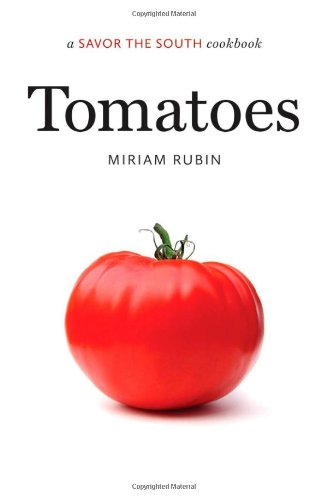 Tomatoes (A Savor the South Cookbooks) by Miriam Rubin