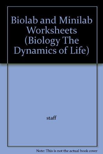Biolab and Minilab Worksheets (Biology The Dynamics of Life)