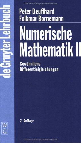 Numerische Mathematik: Numerische Mathematik 2: II (Gruyter - de Gruyter Lehrbücher)