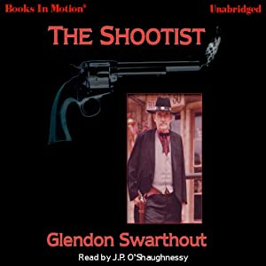 The Shootists | [Glendon Swarthout]