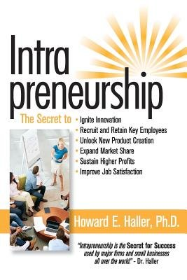 Intrapreneurship-The Secret to Success!( Ignite Innovation for Escalating and Enduring Success)[INTRAPRENEURSHIP THE SECRET TO][Paperback] PDF