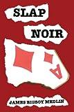 img - for Slap Noir book / textbook / text book