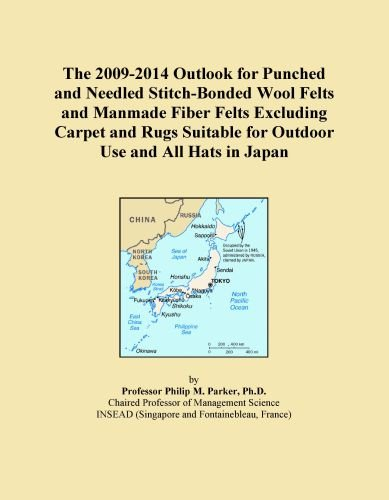 The 2009-2014 Outlook for Punched and Needled Stitch-Bonded Wool Felts and Manmade Fiber Felts Excluding Carpet and Rugs Suitable for Outdoor Use and All Hats in Japan