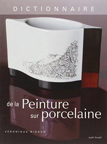 Dictionnaire de la Peinture sur porcelaine