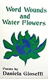 Word Wounds & Water Flowers (Via Folios Series)